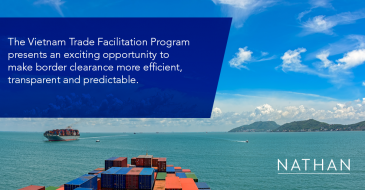 The Vietnam Trade Facilitation Program presents an exciting opportunity to make border clearance more efficient, transparent and predictable.