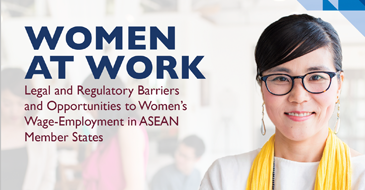 Women at Work: Legal and Regulatory Barriers and Opportunities to Women's Wage-Employment in ASEAN Member States