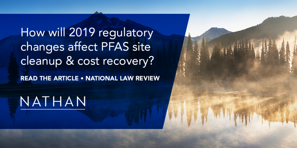 How will 2019 regulatory changes affect PFAS site cleanup & recovery? Read the article - National Law Review